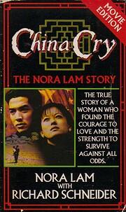 China Cry: The Nora Lam Story de Nora Lam