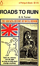 Roads to Ruin by E. S. Turner