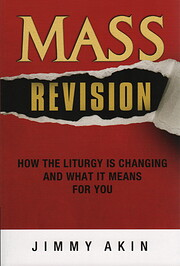 Mass Revision - How the Liturgy Is Changing…