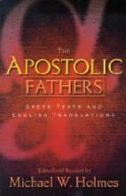 The Apostolic Fathers: Greek Texts and…