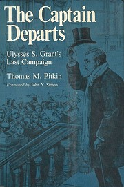 The Captain Departs: Ulysses S. Grant's Last…