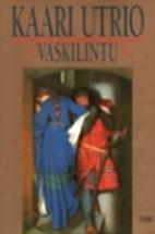 Vaskilintu (Finnish Edition) by Kaari Utrio