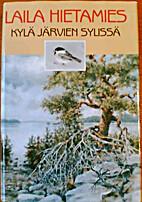 Kylä järvien sylissä by Laila Hirvisaari