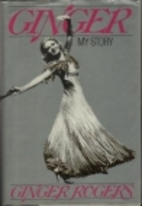 Ginger: My Story by Ginger Rogers