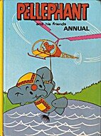 Pellephant and his friends annual [1973]