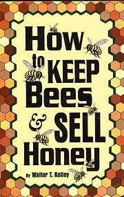 How to keep bees and sell honey - 13th ed af…