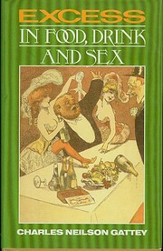 Excess in Food, Drink and Sex de Charles…