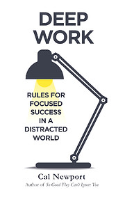 Deep Work: Rules for Focused Success in a…