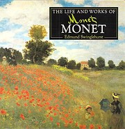 The Life and Works Of: Monet (The Life and…