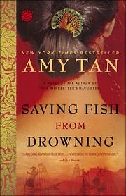 Saving Fish from Drowning por Amy Tan