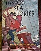 Teen-Age Sea Stories by David Thomas