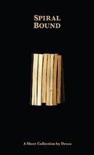 Spiral Bound : A Short Collection by Dessa…