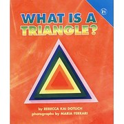 What Is a Triangle por Rebecca Kai Dotlich