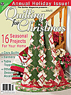 Quilting for Christmas-annual Holiday issue…
