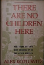 There Are No Children Here : The Story of…