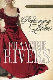 Redeeming Love de Francine Rivers