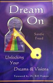 Dream On Unlocking Your Dreams & Visions de…