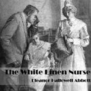 The White Linen Nurse af Eleanor Hallowell…