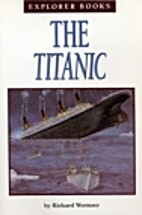 The Titanic (Explorer books) by Richard…
