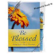 Be Blessed - Living God's Life of Blessings…