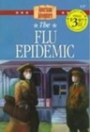 The Flu Epidemic por JoAnn A. Grote