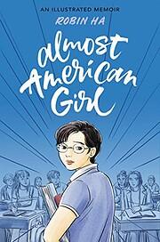Almost American Girl: An Illustrated Memoir…