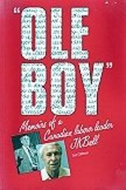 Ole Boy: Memoirs of Canadian Labour Leader J…