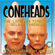 Coneheads: The Life and Times of Beldar…