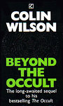 Beyond The Occult - Colin Wilson