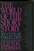 The World of the Short Story: A 20th Century…