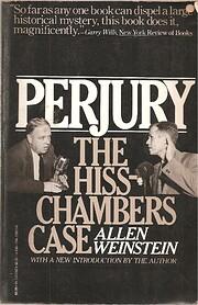 Perjury : the Hiss-Chambers case por Allen…