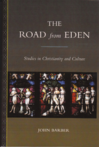 The Road from Eden: Studies in Christianity…