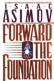 Forward the Foundation (Foundation Novels)…