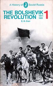 The Bolshevik Revolution 1917-1923: Volume 1…