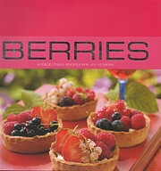 Berries: 40 Delectable Recipes for All…