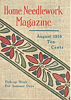 Home Needlework Magazine, August 1916 by…
