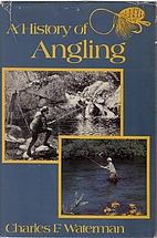 A History of Angling by Charles F. Waterman