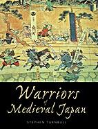 Warriors of Medieval Japan by Stephen…