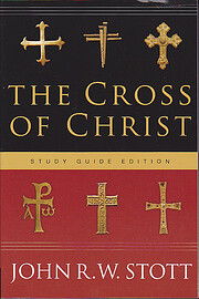 The Cross of Christ por John R. W. Stott