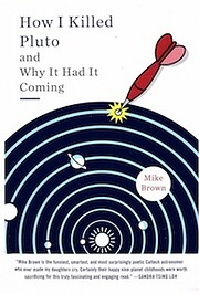 How I Killed Pluto and Why It Had It Coming…