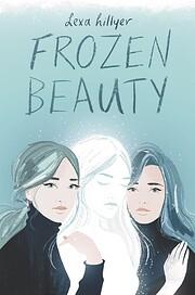 Frozen Beauty de Lexa Hillyer