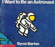 I WANT TO BE ASTRONAUT de Barton