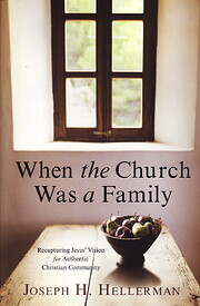 When the Church Was a Family: Recapturing…