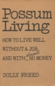 Possum living: How to live well without a…