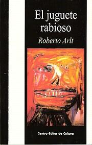 JUGUETE RABIOSO EL . de Arlt Roberto