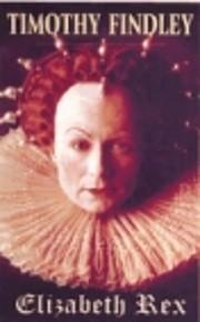 Elizabeth Rex af Timothy Findley