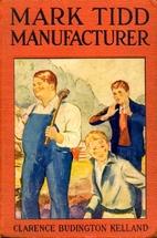 Mark Tidd Manufacturer by Clarence Budington…