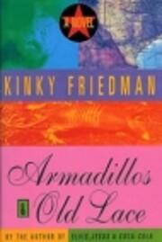 Armadillos & Old Lace de Kinky Friedman