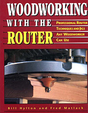 Woodworking With the Router: Professional…