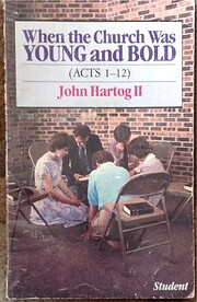 When the Church Was Young and Bold (Acts…